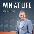 Win at Life - With Mark Evans show