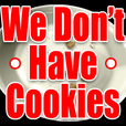 We Don't Have Cookies show