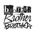 Brother Brother Brother show