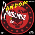 Random Ramblings w/Rob show