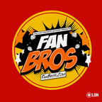 FanBrosShow show