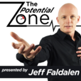 The Potential Zone Podcast with Jeff Faldalen show