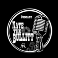 Nate the Bullitt Podcast show