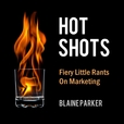Hot Shots - Firey Little Rants On Marketing show
