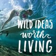 Wild Ideas Worth Living Presented by REI show