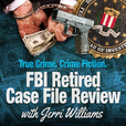 FBI Retired Case File Review with Jerri Williams show