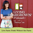 Living Homegrown Podcast with Theresa Loe show