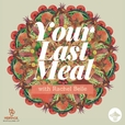 Your Last Meal with Rachel Belle show