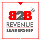 B2B Revenue Leadership - CEO, CRO, CMO, VC, Sales and Marketing Growth Hacking show