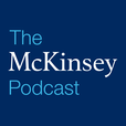 The McKinsey Podcast show