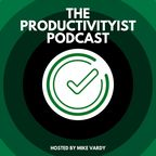 The Productivityist Podcast: Ideas and Tools for Personal Productivity   Time Management   Goals   Habits   Working Better show