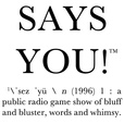 Says You! Public Radio show