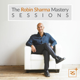 The Robin Sharma Mastery Sessions show