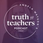 Angela Watson's Truth for Teachers show
