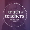 Angela Watson's Truth for Teachers show