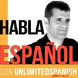 The Unlimited Spanish Podcast: Aprende español | Habla español | Learn Spanish | Speak Spanish | TPRS  show