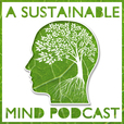 A Sustainable Mind - environment & sustainability podcast show