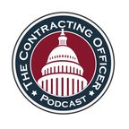 Contracting Officer Podcast: Government Contracting, proposal management, proposal writing, governmental contracting, targeting, contract administration, contract management, subcontracting show