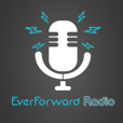 Ever Forward Radio show
