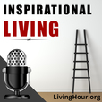 Inspirational Living: Life Lessons for Success, Happiness, Motivation, Spiritual Growth, Self-Help & Positive Thinking show