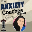 The Anxiety Coaches Podcast show