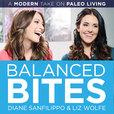 Balanced Bites: Modern healthy living with Diane Sanfilippo & Liz Wolfe. show