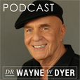 Dr. Wayne W. Dyer Podcast show