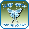 Sleep with Silk: Nature Sounds show