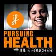 Pursuing Health with Julie Foucher show