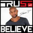 Trust and Believe with Shaun T show