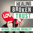 Healing Broken Trust In Your Marriage After Infidelity show