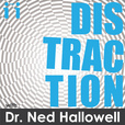Distraction with Dr. Ned Hallowell show