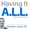 Having It ALL: Conversations about living an Abundant Loving Life show