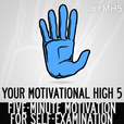 Your Motivational High 5 | Short Inspiration, Motivation, Positivity, Mental Health, Self-Help, Esteem, Improvement, Growth show