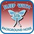 Sleep with Silk: Background Noise show