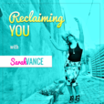 The Reclaiming You Podcast with Sarah Vance show