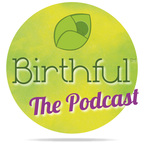 The Birthful Podcast show