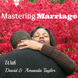 Mastering Marriage:  Marriage Advice & Coaching | Destroying Divorce | Mend Our Marriage  show