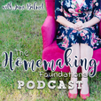 The Homemaking Foundations Podcast show