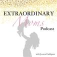 Extraordinary Moms Podcast show