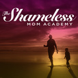 The Shameless Mom Academy show