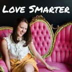 Love Smarter: Relationship Advice for Women Who Like Personal Development show