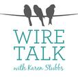 Wire Talk with Karen Stubbs show
