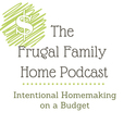 The Frugal Family Home Podcast show
