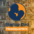 Startup Dad Headquarters Podcast: Father | Entrepreneur | Family | Leader | Coach show
