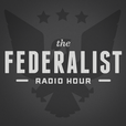 The Federalist Radio Hour show