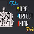 The More Perfect Union Podcast show