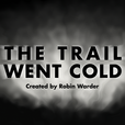 The Trail Went Cold show