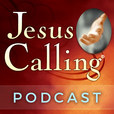 Jesus Calling Podcast: Touching Stories of Faith show