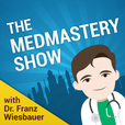 The Medmastery Show - with Franz Wiesbauer MD show